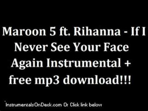 download free mp3 i see you again maroon 5 ft rihanna if i never see your face again