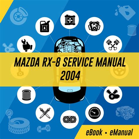 online auto repair manual 2004 mazda rx 8 parking system rx 8