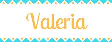 imagenes de cumpleaños para valeria significado del nombre valeria origen y significado de