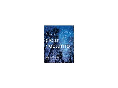 libro cielo nocturno comprar libro atlas del cielo nocturno editorial akal online
