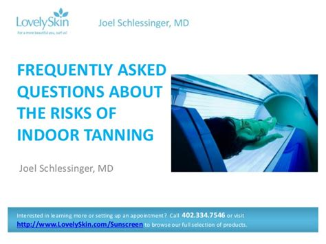 Frequently Asked Questions Gaithersburg Md Joel Schlessinger Md Faq The Risks Of Indoor Tanning