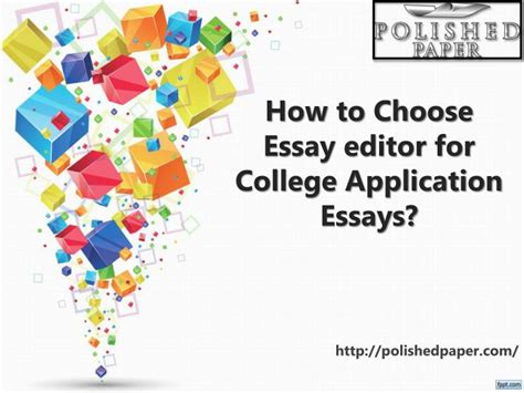 College Application Essay Editor Ppt How To Choose Essay Editor For College Application Powerpoint Presentation Id 7429470