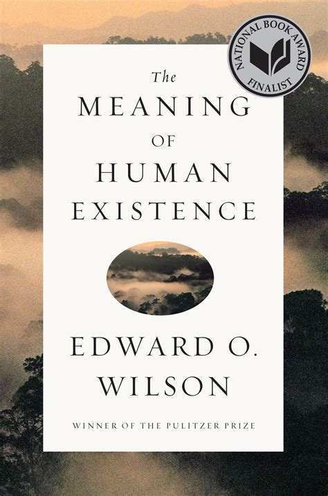 the meaning of books book review the meaning of human existence by edward o