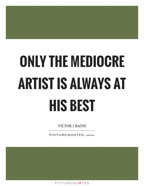 Best Of The Mediocre 2 by Mediocre Quotes Mediocre Sayings Mediocre Picture