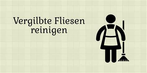 Vergilbte Fliesen Reinigen 5273 by Einrichtungsblog Alles Rund Um M 246 Bel Und Einrichtung