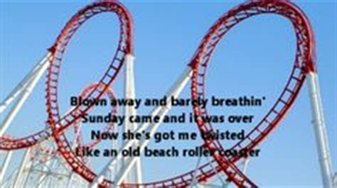 luke bryan roller coaster lyrics 1000 images about song lyrics on pinterest country