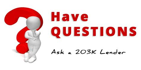 Do You Any Questions For Me Mba by Fha 203k Loan Questions Answers Faq