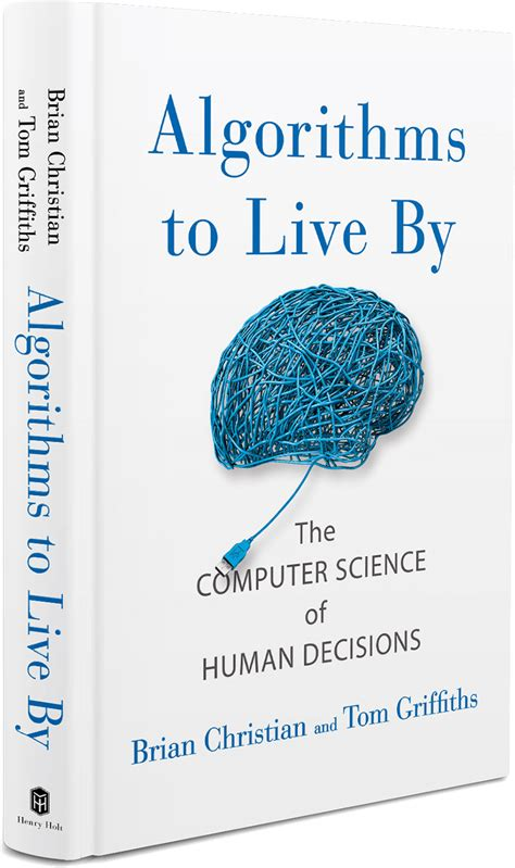 0007547994 algorithms to live by the algorithms to live by the computer science of human