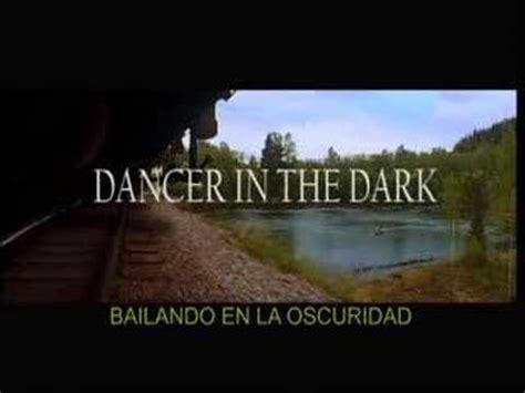 bailando en la oscuridad 8433979574 trailer dancer in the dark bailando en la oscuridad youtube