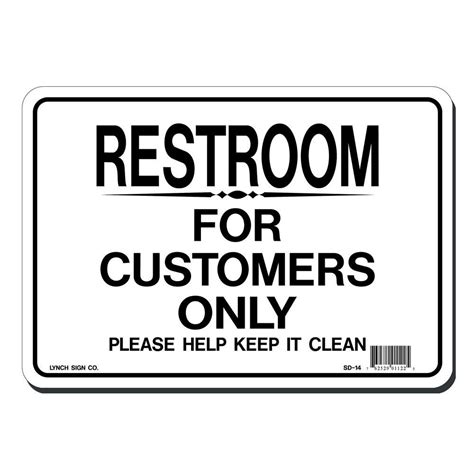 Only Bathroom Sign by Lynch Sign 10 In X 7 In Restroom For Customers Only Sign