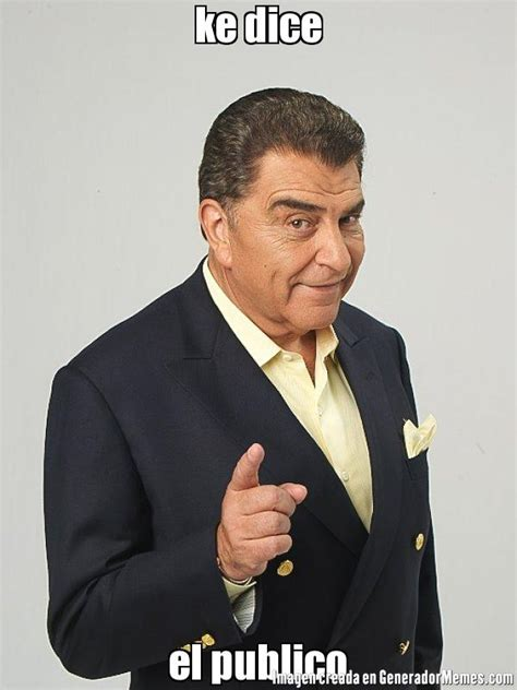 Meme Don Francisco - ke dice el publico meme don francisco
