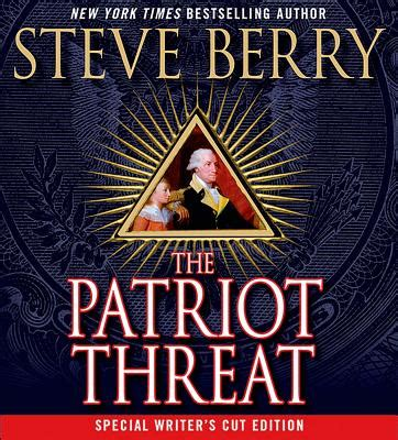 known threat o connor books the patriot threat by steve berry fictiondb