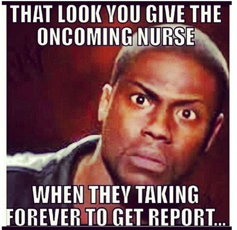 Happy Nurses Week Meme - that look you give the oncoming nurse when they taking
