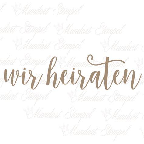 Wir Heiraten by Mundart Stempel Holzstempel Wir Heiraten