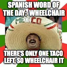 Spanish Word Of The Day Meme - mexican fiesta imgflip