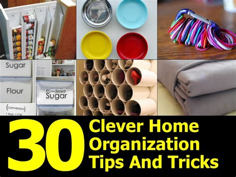 home organization tips 30 clever home organization tips and tricks