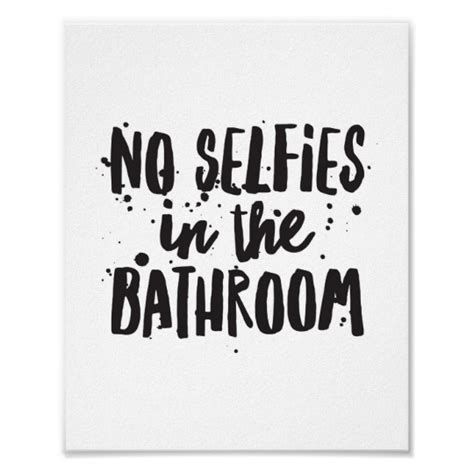 selfies in the bathroom no selfies in the bathroom poster zazzle com