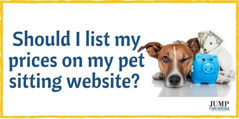 sitting prices should i list my pet sitting prices on my website