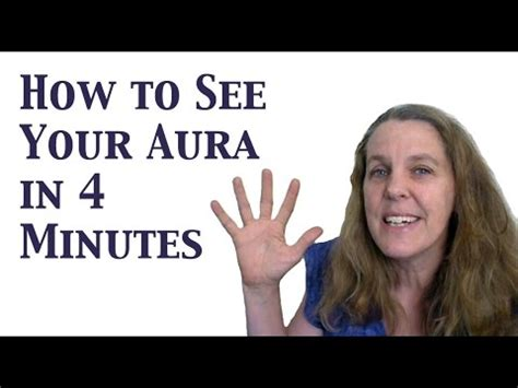 how to see the how to see your aura learn to see the human aura in 4 minutes youtube
