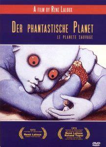 filme schauen loro 1 der phantastische planet film rezensionen de