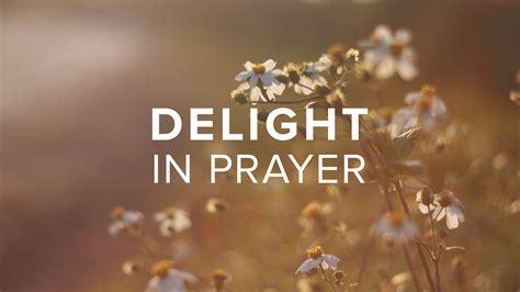 prayer images delight in prayer s commission fellowship