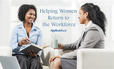 How To Return To The Workforce As A Former Mba by Helping Return To The Workforce Applicantpro