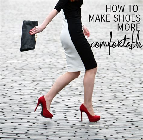 how to make your heels comfortable how to make shoes more comfortable tips and tricks