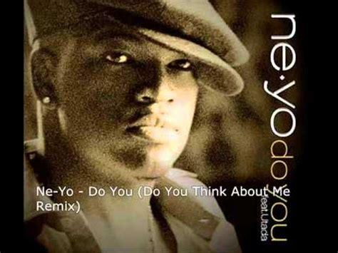 do you neyo ne yo do you do you think about me remix youtube