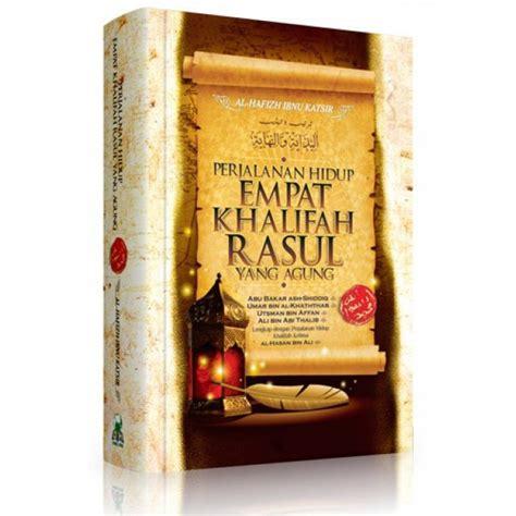 Buku Perjalanan Hidup Empat Khalifah Rasul Yang Agung Cover perjalanan hidup empat khalifah rasul yang agung