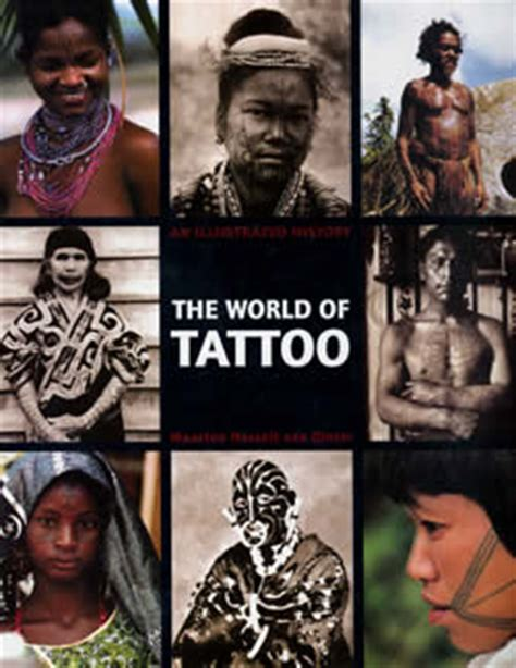 tattoo world history the world of tattoo an illustrated history by maarten