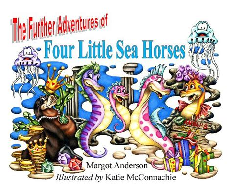 horses of the sea books the further adventures of four sea horses by margot