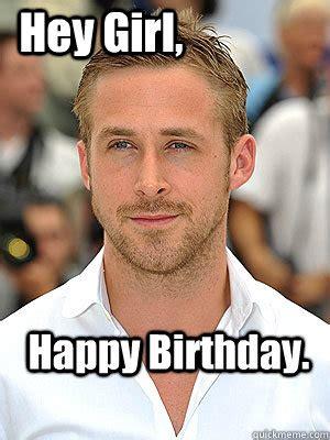 Hey Girl Happy Birthday Meme - happy birthday hey girl irish dance ryan gosling
