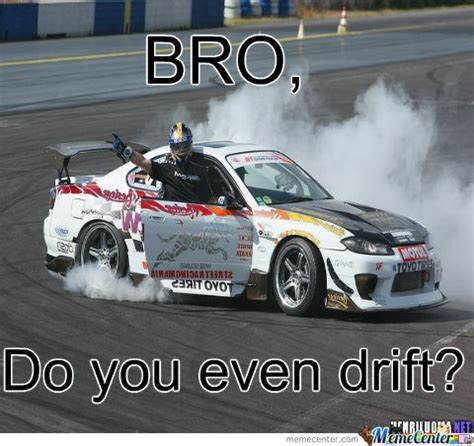 Drift Meme - drift memes 28 images do you even drift meme image