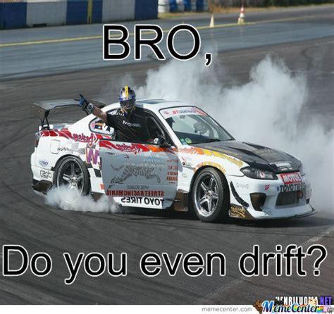 Drift Meme - do you even drift meme image memes at relatably com