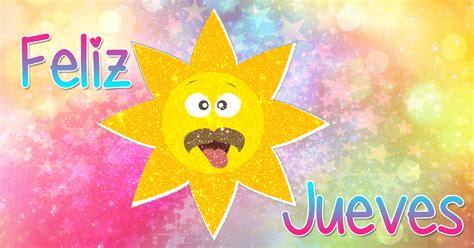 imagenes de jueves para compartir en facebook im 225 genes animadas feliz jueves para compartir en facebook