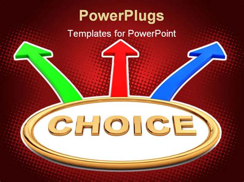Powerpoint Template The Word Choice With Three Arrows Pointing In Different Directions 6904 Choice Template Powerpoint