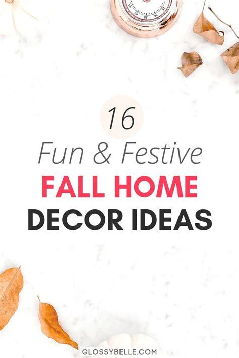 festive home decor 16 festive fall decor ideas for your home