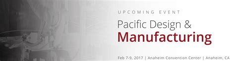 design manufacturing event pacific design and manufacturing 3d printing event