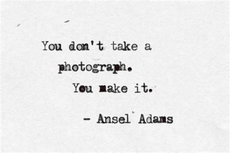 Photo Quotes 99 Inspirational Photography Quotes