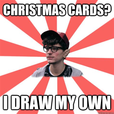 Christmas Card Meme - christmas cards i draw my own hipster elf quickmeme