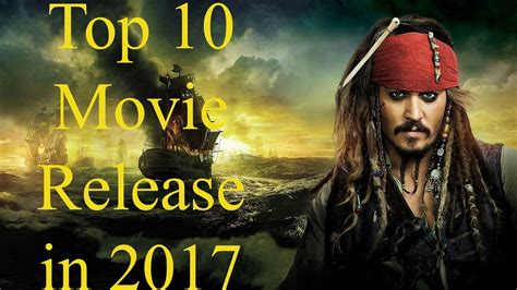 film 2017 release top 10 movies release in 2017 the cup youtube