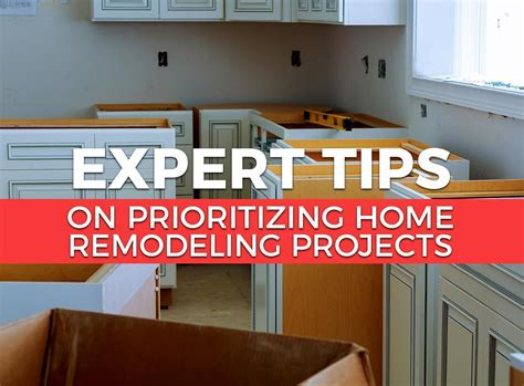 expert tips on prioritizing home remodeling projects