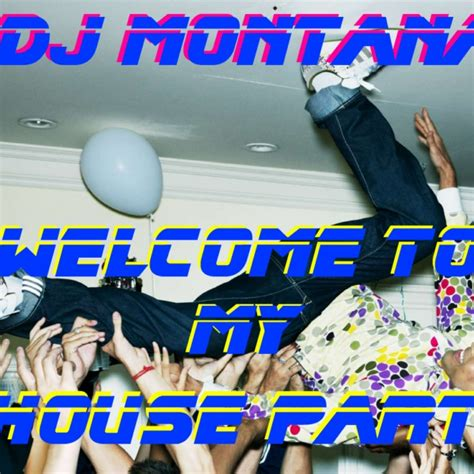 welcome to my house song 8tracks radio welcome to my house party 30 songs free and music playlist