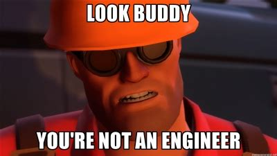 Engineer Memes - upset engineer team fortress 2 advice animals know