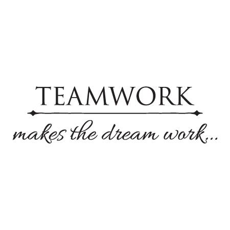 teamwork makes the dream work wall quotes™ decal
