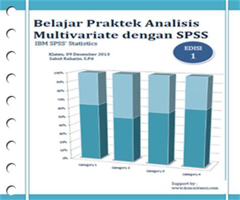 Analisis Data Dengan Spss Belajar Mudah Untuk Peneliti Limited ebook analisis multivariate spss lengkap