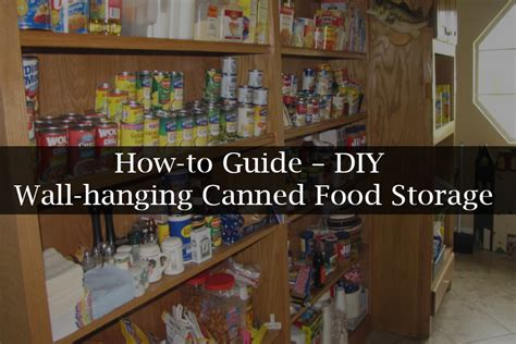 how to guide diy wall hanging canned food storage