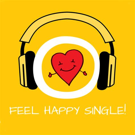Single Is Happy feel happy single happy being single by