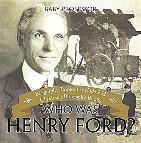 biography books for students who was henry ford biography books for kids 9 12