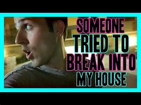 how to break into a house someone tried to break into my house day 184 youtube